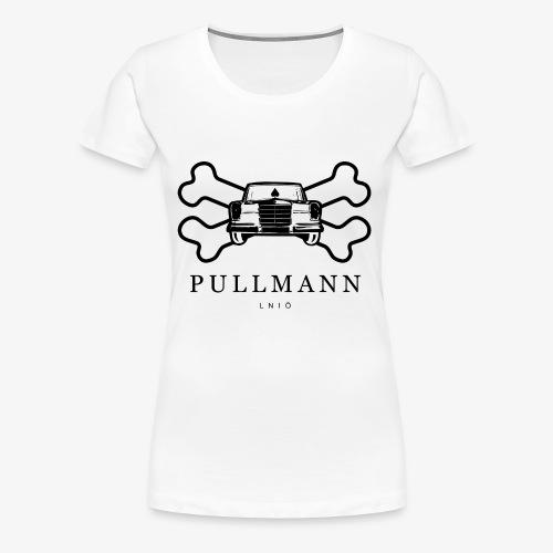 Pullmann - Frauen Premium T-Shirt