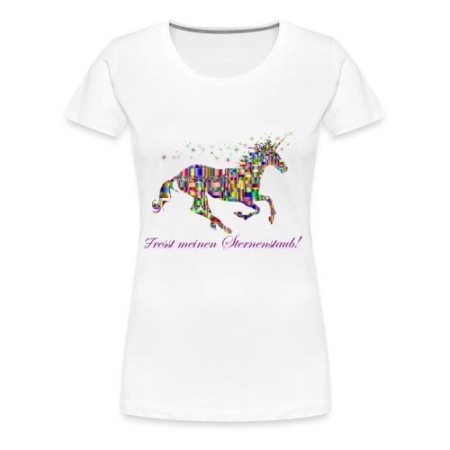 Fresst meinen Sternenstaub - Einhorn - Frauen Premium T-Shirt
