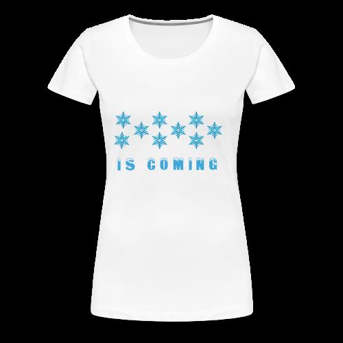 Winter is coming ! - Women's Premium T-Shirt