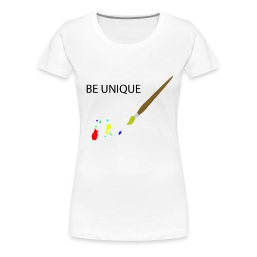 Be Unique - Frauen Premium T-Shirt