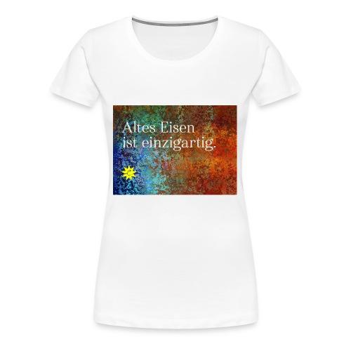 Altes Eisen ist einzigartig - Frauen Premium T-Shirt