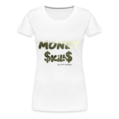 Money Skills - Premium T-skjorte for kvinner