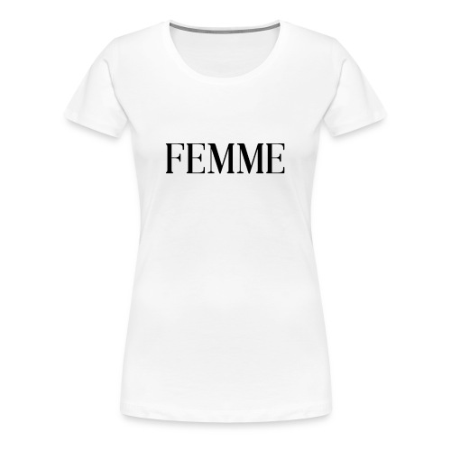 femme - Frauen Premium T-Shirt