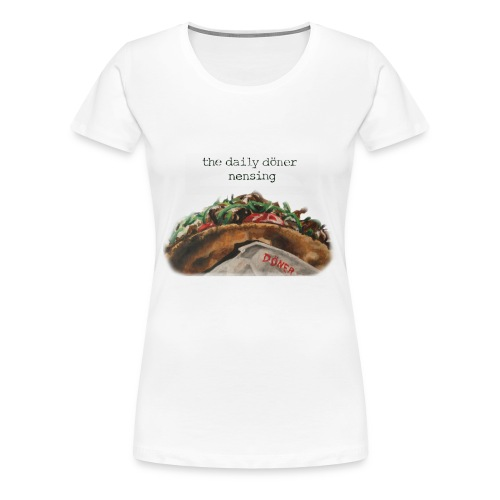 Daily doener - Frauen Premium T-Shirt