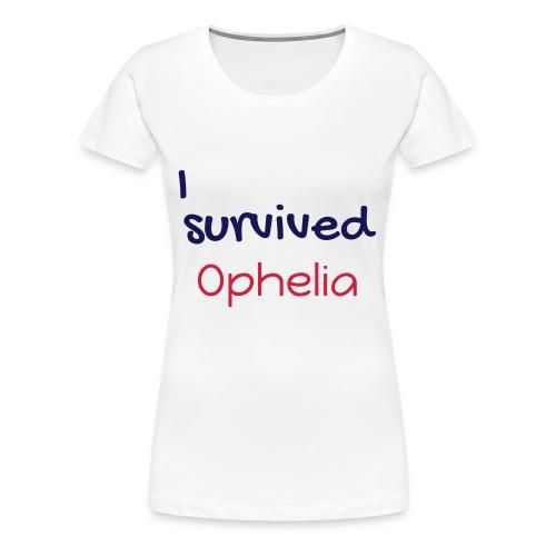 ISurvivedOphelia - Women's Premium T-Shirt