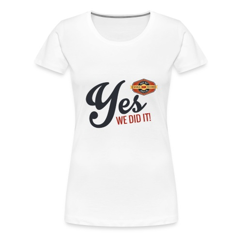 YES-we did it_black - Frauen Premium T-Shirt