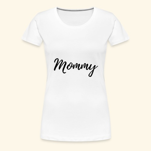 Mama, mommy - Frauen Premium T-Shirt