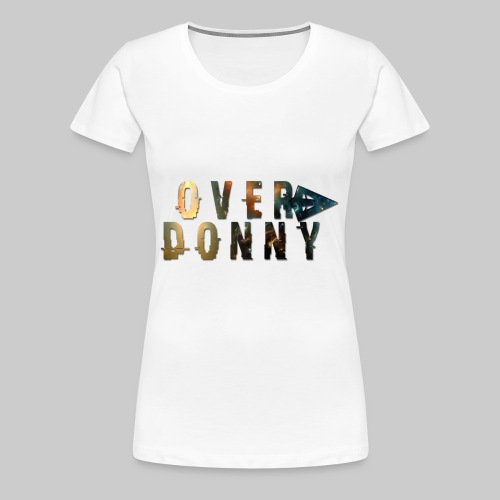Over Donny [Arrow Version] - Maglietta Premium da donna