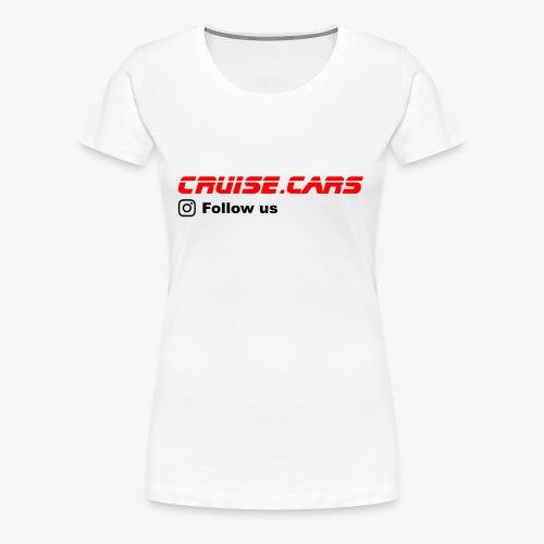 Cruise.CarsSlogan - Frauen Premium T-Shirt