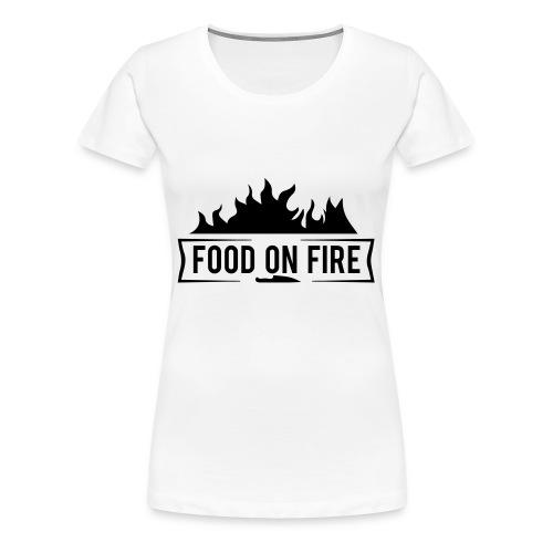 Food on Fire - Frauen Premium T-Shirt
