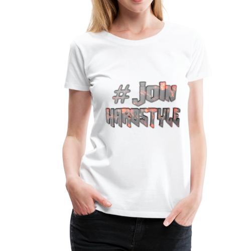 #Join Hardstyle - T-shirt Premium Femme