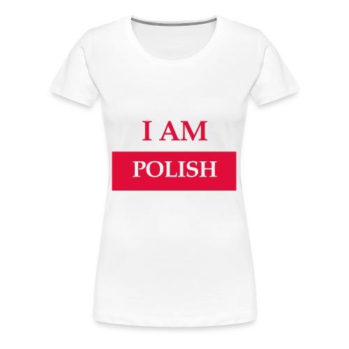 I am polish - Koszulka damska Premium
