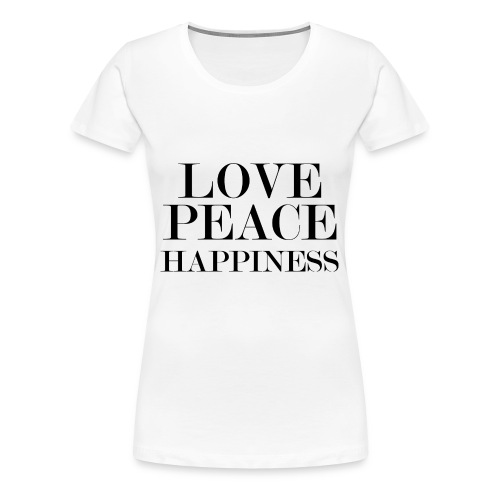 Love Peace Happiness - Frauen Premium T-Shirt