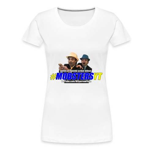 Official MOBSTERS logo and titles - Women's Premium T-Shirt