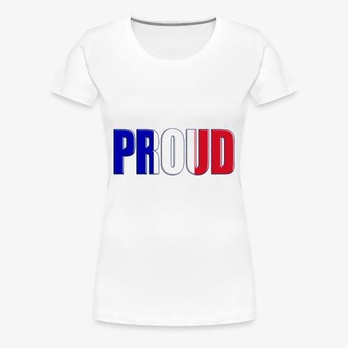 BE PROUD France - T-shirt Premium Femme