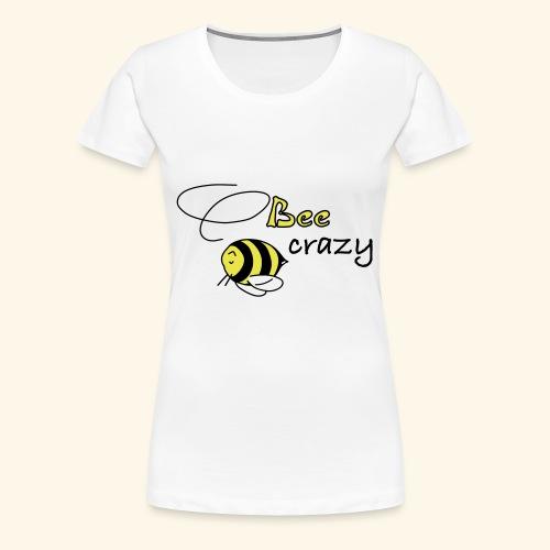 bee crazy - Frauen Premium T-Shirt