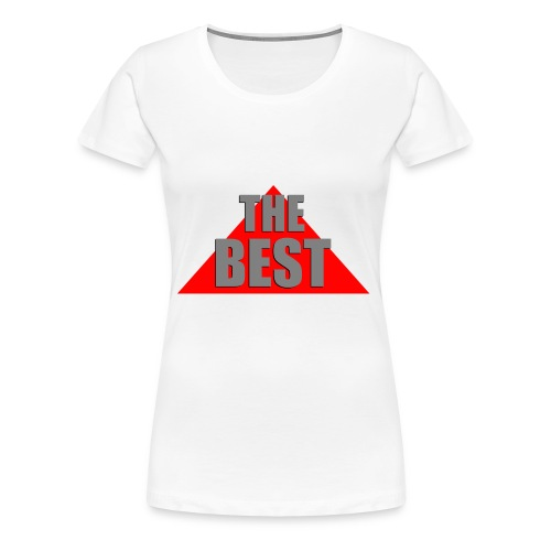 The Best, by SBDesigns - T-shirt Premium Femme