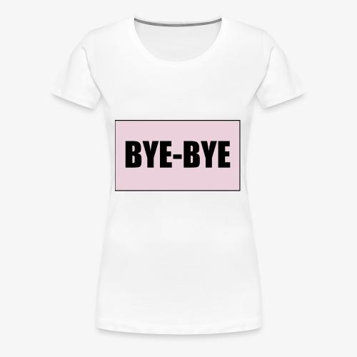 Logo BYE-BYE Rose et Noir - T-shirt Premium Femme