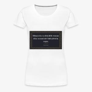 Zitat Albert Einstein - Frauen Premium T-Shirt