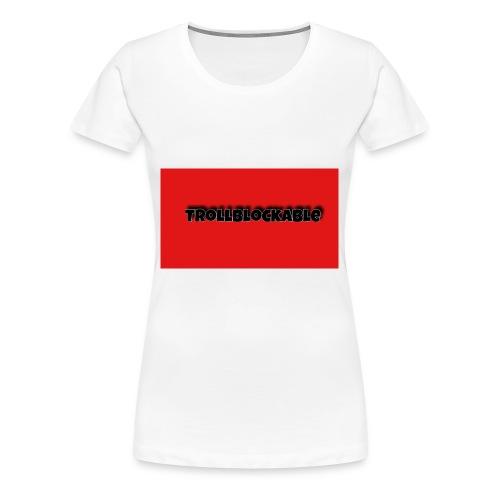 Trollblockable art - Women's Premium T-Shirt