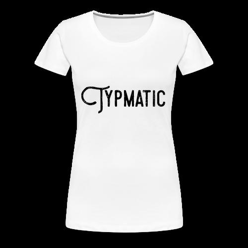 Typmatic - Frauen Premium T-Shirt