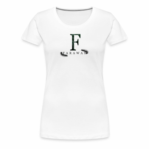 FARAWAY - Frauen Premium T-Shirt