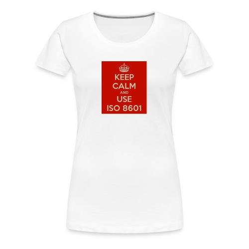 keep calm and use iso 8601 - Premium T-skjorte for kvinner