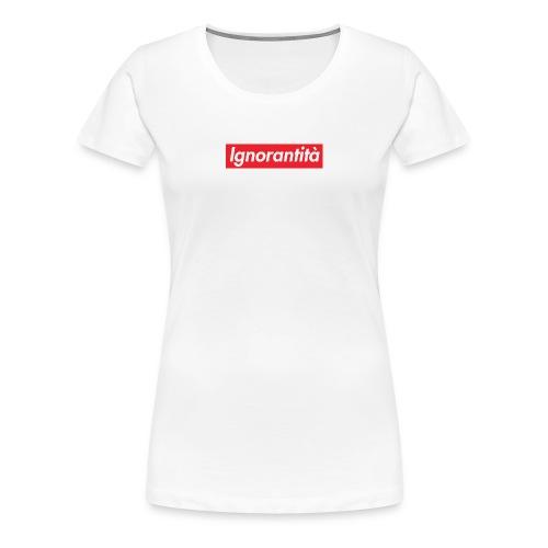 Ignorantità Arena Ignorante - Maglietta Premium da donna