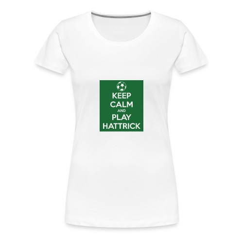 keep calm and play hattrick - Maglietta Premium da donna