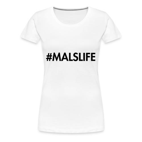 #MALSLIFE vrouwen - wit - Vrouwen Premium T-shirt