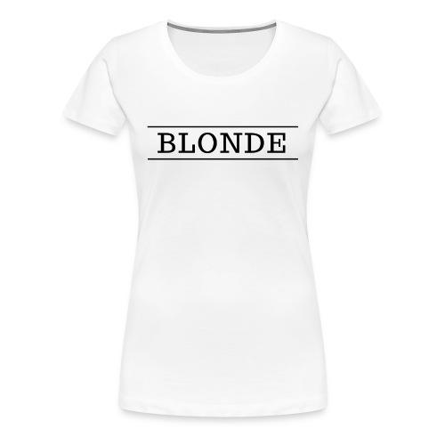 BLONDE DESIGN - Women's Premium T-Shirt