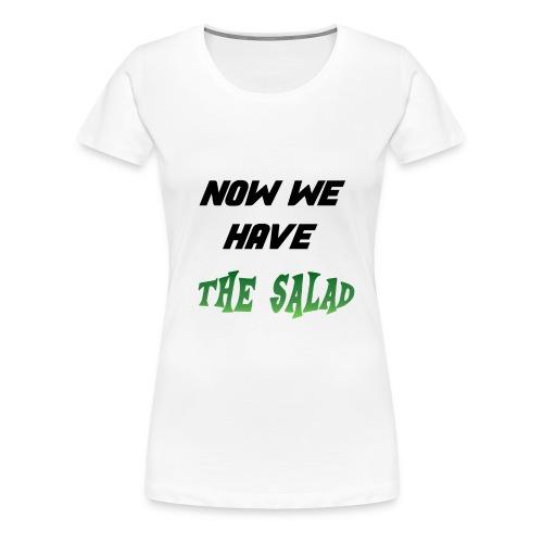 Jetzt haben wir den Salat - Frauen Premium T-Shirt