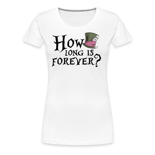 How long is forever? - Maglietta Premium da donna