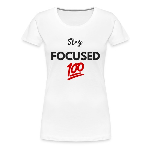 Stay FOCUSED BR - T-shirt Premium Femme