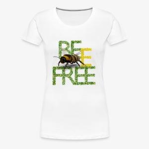 bee free bądż wolna wolny - Koszulka damska Premium
