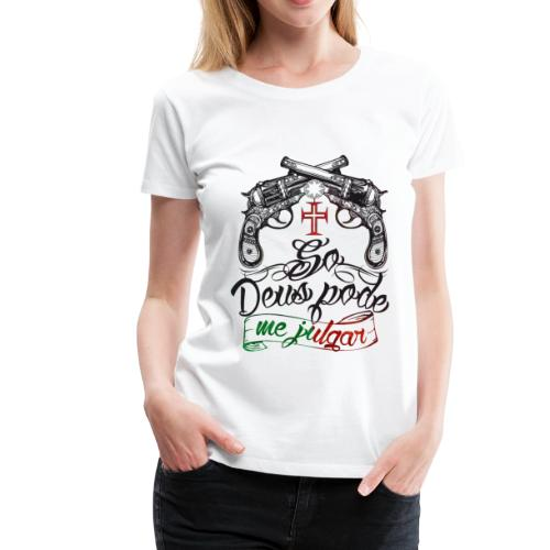 Seul dieu peut me juger - T-shirt Premium Femme