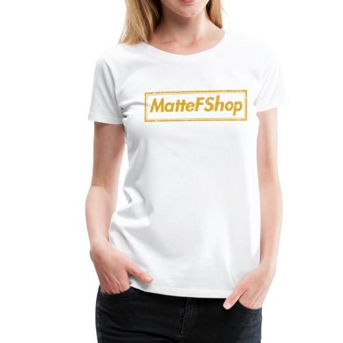 Gold Collection! (MatteFShop Original) - Maglietta Premium da donna
