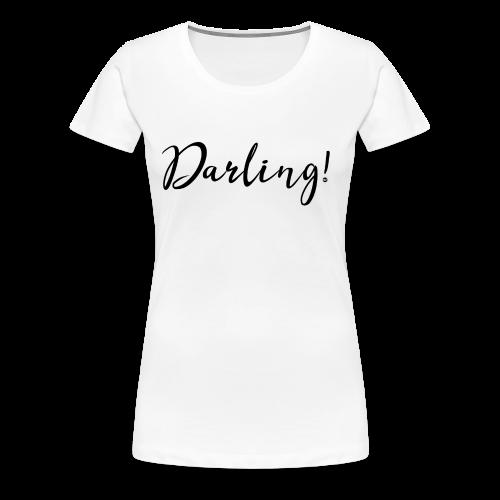 Darling! #love #partner #boyfriend #girlfriend - Frauen Premium T-Shirt