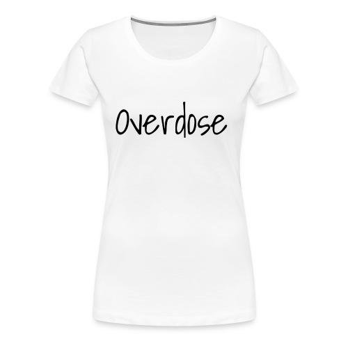 Overdose - Women's Premium T-Shirt
