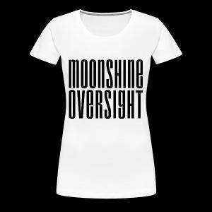 Moonshine Oversight noir - T-shirt Premium Femme
