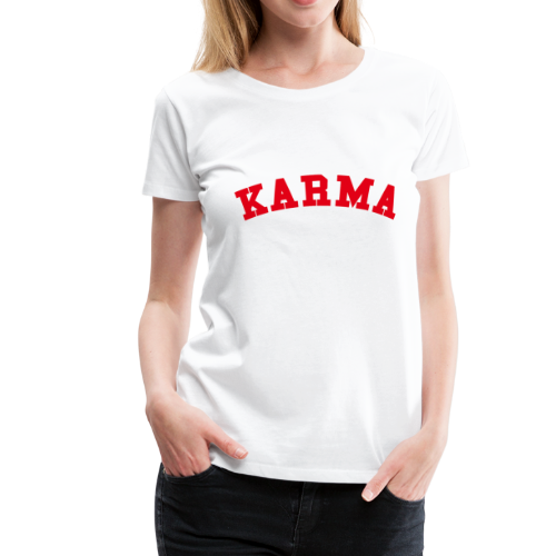 Karma Motiv Schriftzug College Rot Geschenk Idee - Frauen Premium T-Shirt