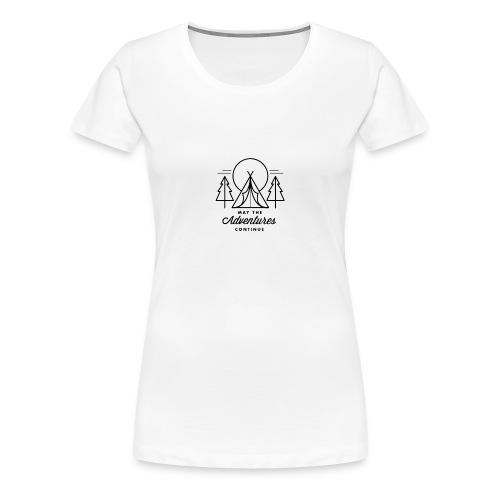 may the adventures continue - Camiseta premium mujer