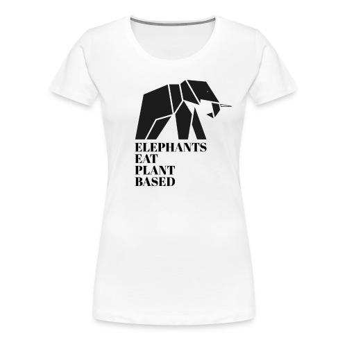 Elephants Eat Plant Based - Frauen Premium T-Shirt