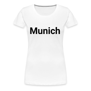 Munich - Frauen Premium T-Shirt