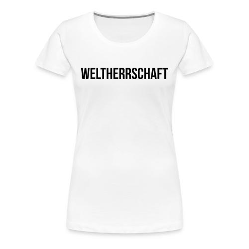 Weltherrschaft - Frauen Premium T-Shirt
