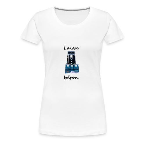 laisse_b--ton-png - T-shirt Premium Femme