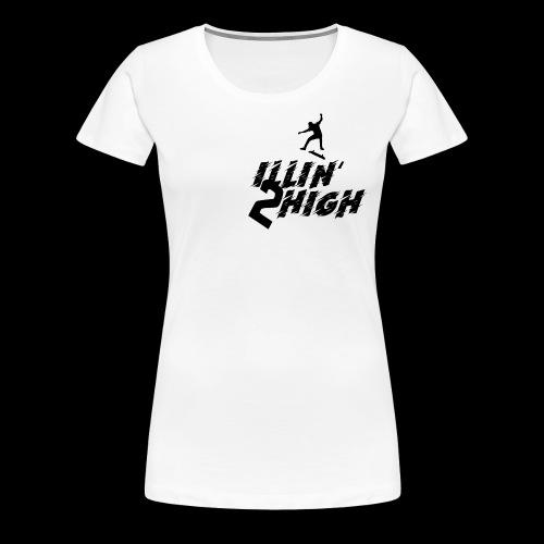 ILLIN' 2 HIGH Nyjah Huston - Women's Premium T-Shirt