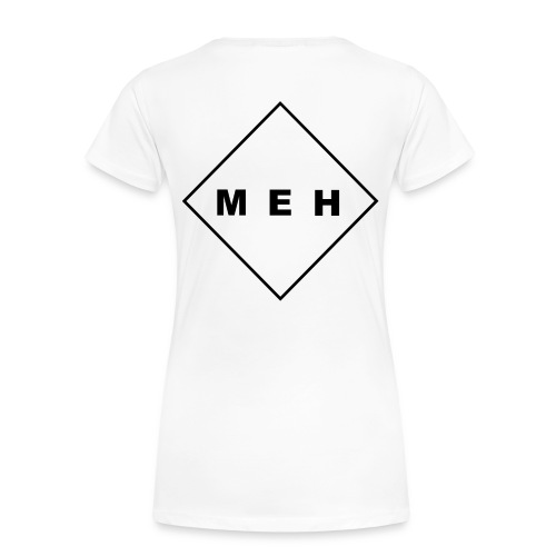 MEH - Frauen Premium T-Shirt