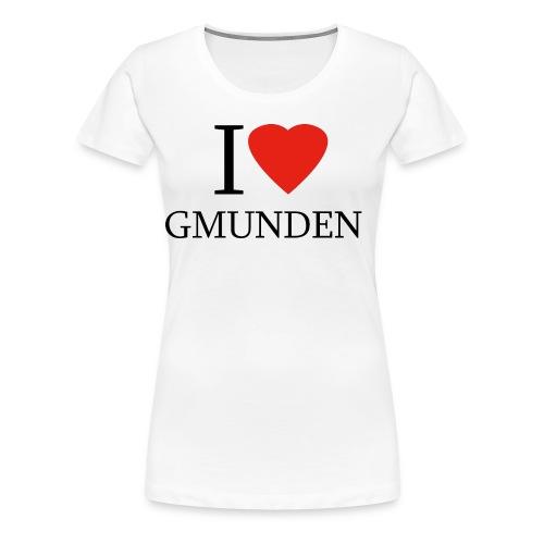 I LOVE GMUNDEN - Frauen Premium T-Shirt