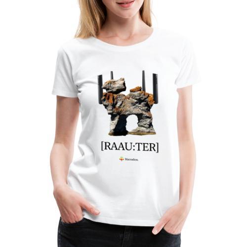 RAAU:TER - Premium-T-shirt dam